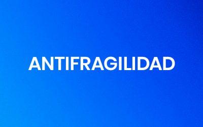 Antifragilidad ante el COVID-19.
